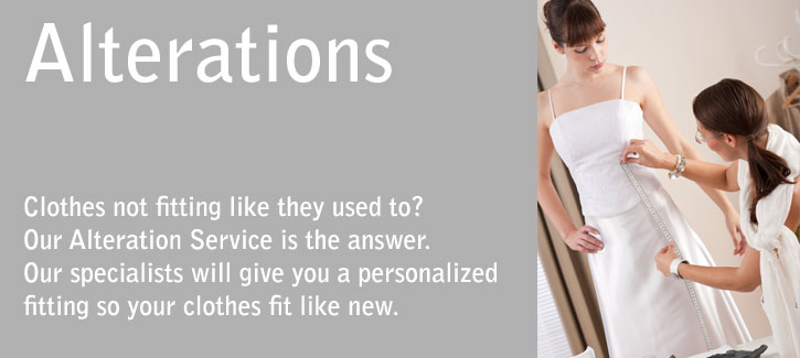 Clothes not fitting like they used to? Our Alteration Service is the answer. Our specialists will give you a personalized  fit