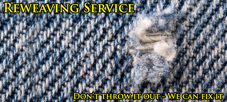 Reweaving Service.  Don't throw it out, we can fix it.